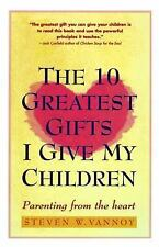 VG, The 10 Greatest Gifts I Give My Children: Parenting from the Heart, Steven W