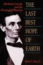 The Last Best Hope of Earth : Abraham Lincoln and the Promise of America by M...