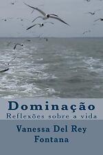 Dominação : Reflexões Sobre a Vida by Vanessa Fontana (2016, Paperback)