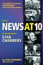 KTLA's News at 10 - 60 Years with Stan Chambers - SC 1st PRINT 2008 AUTOGRAPHED