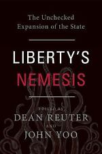 Liberty's Nemesis : Obama's Unchecked Expansion of the State (2016, Hardcover)