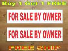 """FOR SALE BY OWNER 6""""x24"""" REAL ESTATE RIDER SIGNS Buy 1 Get 1 FREE 2 Sided"""