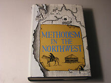 Methodism in the Northwest Erle Howell Signed First Edition Church HBDJ Faith