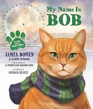 My Name Is Bob by Bowen, James; Jenkins, Garry