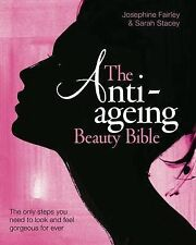 The Anti-Ageing Beauty Bible: The Only Steps You Need to Look and Feel...