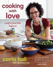 Cooking with Love : Comfort Food That Hugs You by Carla Hall (2013, Paperback)