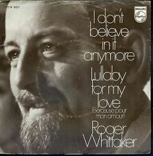 7inch ROGER WHITTAKER i don't believe in if anymore HOLLAND 1970 VG++