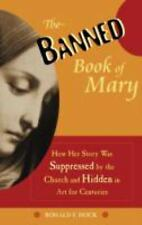 The Banned Book of Mary: How Her Story Was Suppressed by the Church and Hidden i