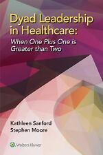 Dyad Leadership in Healthcare: When One Plus One Is Greater Than Two