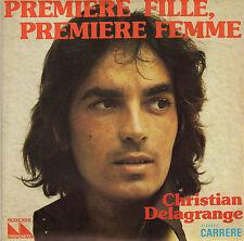 CHRISTIAN DELAGRANGE PREMIERE FILLE, PREMIERE FEMME / NOS VINGT CINQ ANS FR 45