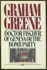 Doctor Fischer of Geneva or The Bomb Party by Graham Greene-1st Ed./DJ-1980