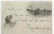 Antique Postcard 1908 I Would Sail the Seas over for my Valentine