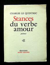 CHARLES LE QUINTREC - STANCES DU VERBE AMOUR - POEMES - Ed Albin Michel  1966
