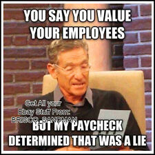Fridge Fun Refrigerator Magnet YOU SAY YOU VALUE YOUR EMPLOYEES.... Funny