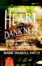 Heart of Dankness: Underground Botanists, Outlaw Farmers, and the Race for the C