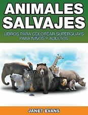Animales Salvajes : Libros para Colorear Superguays para Ninos y Adultos by...
