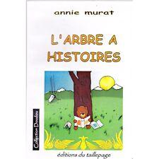 L'ARBRE A HISTOIRES / Annie MURAT illustrations Sam et Alex ENFANTS collection