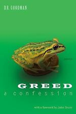 Greed: a Confession by D. R. Goodman (2014, Paperback)
