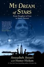 My Dream of Stars : From Daughter of Iran to Space Pioneer by Homer Hickam...