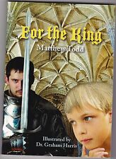 FOR THE KING: Matthew Todd, signed; young adult adventure-fantasy novel!