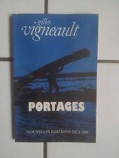 Gilles VIGNEAULT Portages  ( recueil de poèmes et courts récits )1993