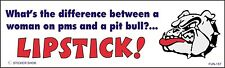 """FUN140"""" Bumper Sticker What's the difference between a woman on PMS"""