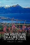 The Adventure of A Lifetime : 24 Years in Alaska by Polly L. Hall (2007,...