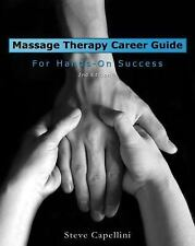 Massage Therapy Career Guide for Hands-On Success Capellini, Steve Paperback