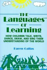 The Languages of Learning: How Children Talk, Write, Dance, Draw, and Sing Thei