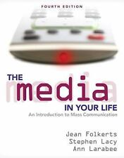 The Media in Your Life: An Introduction to Mass Communication (4th Edition)