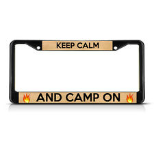KEEP CALM AND CAMP ON Metal License Plate Frame Tag Border Two Holes