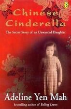Chinese Cinderella: The Secret Story of an Unwanted Daughter (Puffin Teenage Boo