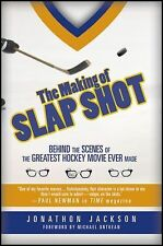 The Making of Slap Shot: Behind the Scenes of the Greatest Hockey Movie Ever Mad
