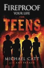 Fireproof Your Life for Teens by Amy Parker and Michael Catt Paperback BRAND NEW