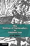 Cambridge Middle East Studies: The Politics of Nationalism in Modern Iran 40...