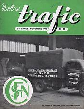 NOTRE TRAFIC n°46 novembre 1948 livraison SNCF chartres