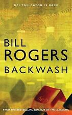 Backwash by Rogers Bill (2013, Paperback)
