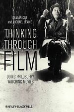 Thinking Through Film: Doing Philosophy, Watching Movies, Levine, Michael P., Co