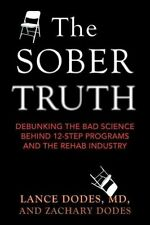 The Sober Truth Debunking the Bad Science Behind 12-Step Progra... 9780807035870