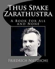 Thus Spake Zarathustra : A Book for All and None by Friedrich Wilhelm...