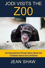Jodi Visits the Zoo : Children's Photo Story Book by Jean Shaw (2013, Paperback)
