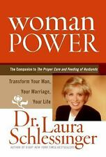 Woman Power : Transform Your Man, Your Marriage, Your Life by Laura Schlessinge…