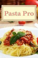 Pasta Pro : Easy Family Favorite Pasta Recipes by Cooking Penguin (2013,...