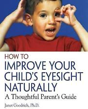 How to Improve Your Child's Eyesight Naturally : A Thoughtful Parent's Guide...