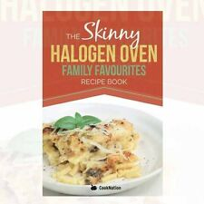 The Skinny Halogen Oven Family Favourites Recipe Book By CookNation9781909855069