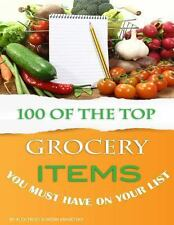 100 of the Top Grocery Items You Must Have on Your List by Alex Trost and...