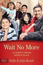 Wait No More: One Family's Amazing Adoption Journey (Focus on the Family Books),