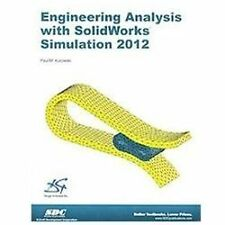 Engineering Analysis With Solidworks Simulation 2012 by Paul Kurowski (2012,...