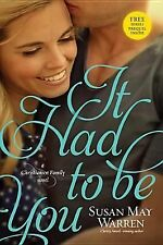 It Had to Be You by Susan May Warren (2014, Paperback)