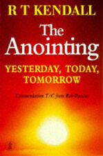 The Anointing: Yesterday, Today, Tomorrow (Hodde, R.T. Kendall, New